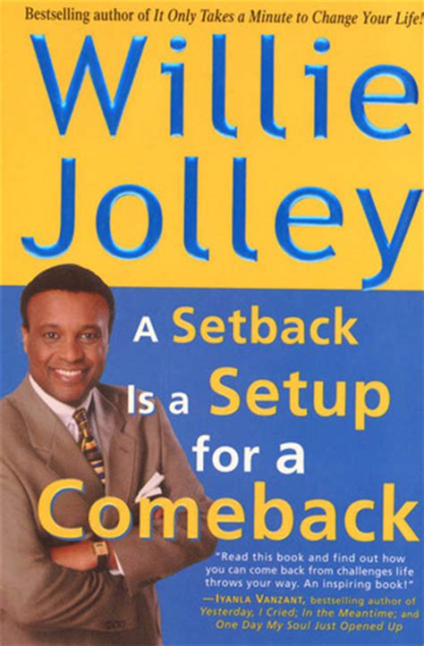transformation through chaos a setback a comeback books quotes by willie jolley like success