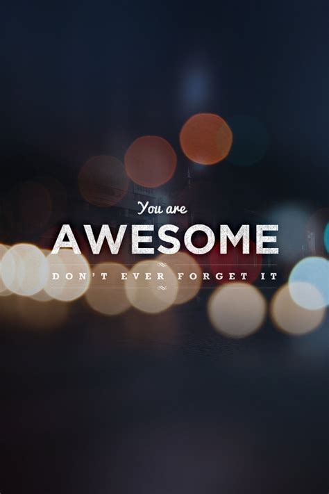 Awesome Quotes You Are Awesome Quotes Inspiration