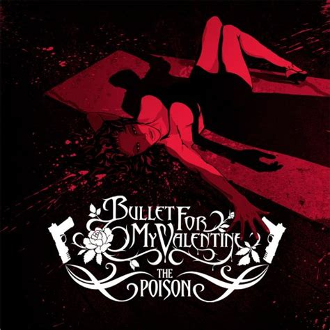 bullet for my free bullet for my poison free valentines day