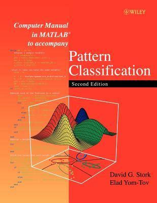 pattern classification john wiley 楽天ブックス computer manual in matlab to accompany pattern