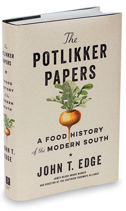 the potlikker papers a food history of the modern south books southerners a nose for change club