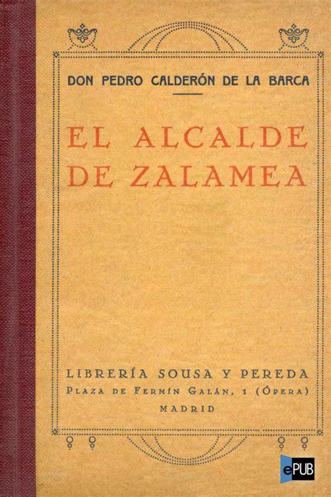 libro el alcalde de zalamea libros de pedro calder 243 n de la barca en pdf libros gratis