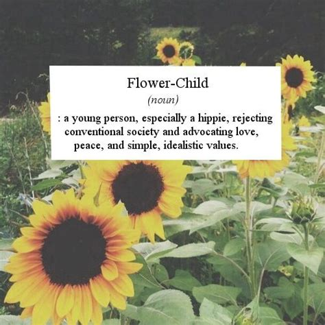 5 Inspiring To Bring Out The Flower Child In You by Flower Hippie Quotes Quotesgram
