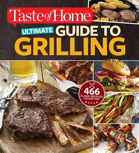Taste Of Home Books by Taste Of Home Ultimate Guide To Grilling Book By Editors At Taste Of Home Official Publisher