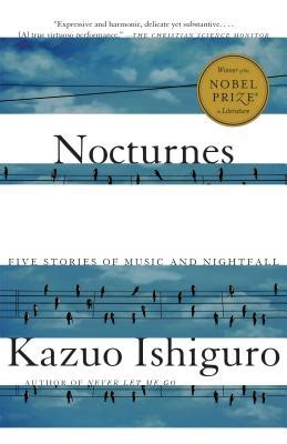 Nocturnes Five Stories Of And Nightfall nocturnes five stories of and nightfall book by kazuo ishiguro 9 available editions