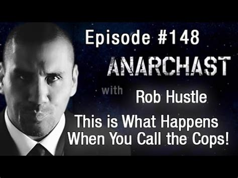 rob hustle anarchast ep 148 rob hustle this is what happens when