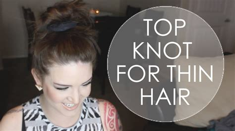 hairstyle for thin on top messy top knot for thin hair youtube