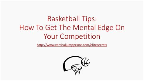15 Tips On How To Get Your To You by Basketball Tips How To Get The Mental Edge On Your