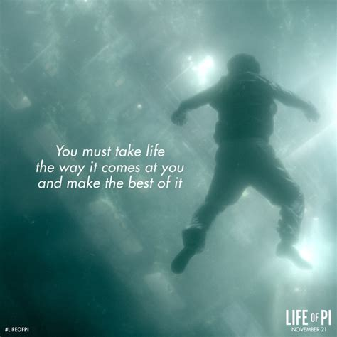 theme quotes life of pi you must take life the way it comes at you and make the