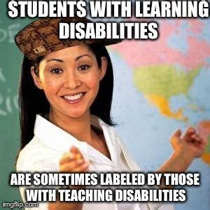 Disability Memes - scumbag teacher imgflip