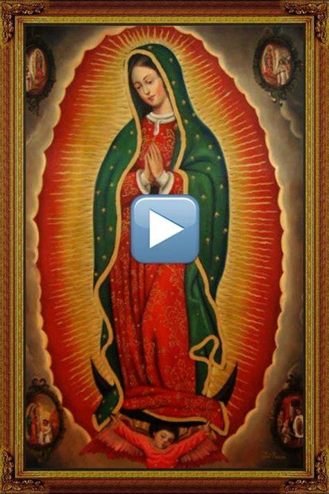 imagenes hermosas virgen de guadalupe oraciones para ti y para m 205 virgen de guadalupe video