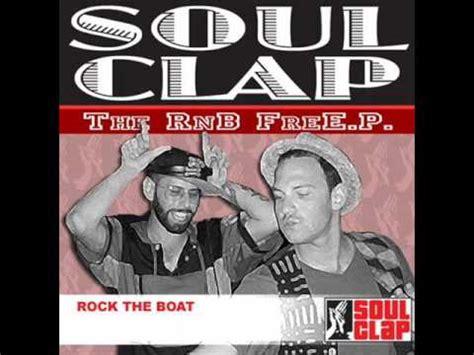 youtube soul boat soul clap rock the boat youtube