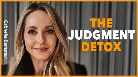 Judgement Detox by Gabrielle Bernstein The Judgment Detox With Lewis Howes
