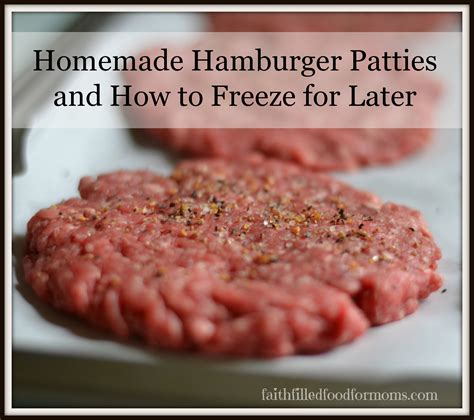 homemade hamburger patties faith filled food for moms