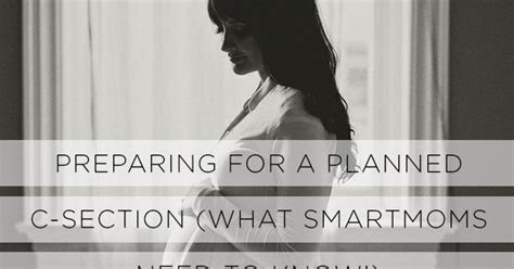 Preparing For A Planned C Section What Smartmoms Need To