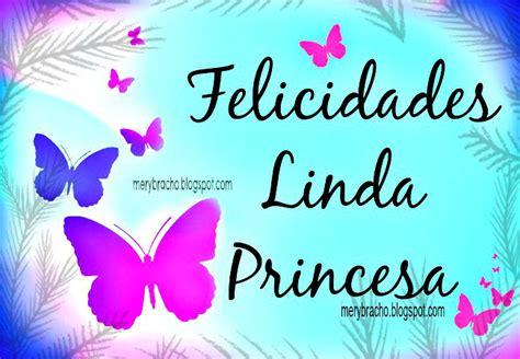 imagenes feliz cumpleaños mi princesa felicidades linda princesa feliz cumplea 241 os entre