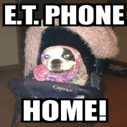 Et Phone Home Meme - meme personalizado e t phone home 1153804