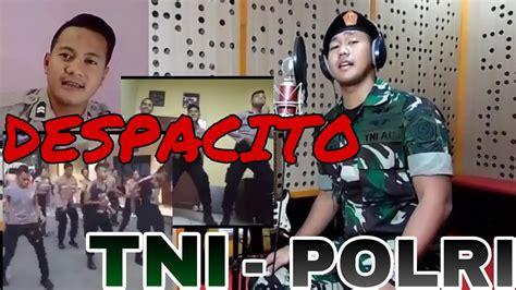 despacito tni viral tni polri cover lagu despacito bhinneka tunggal