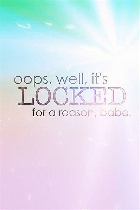 wallpaper girl quotes locked for a reason colors girl wallpaper cute kawaii