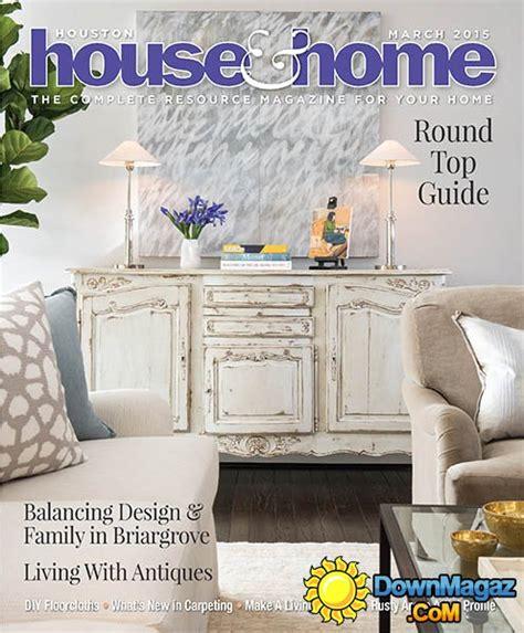 houston home design magazine houston house home march 2015 187 download pdf magazines