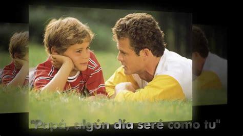 papa quiero ser como tu apexwallpapers com quot pap 225 yo quiero ser como tu quot video de reflexi 243 n youtube
