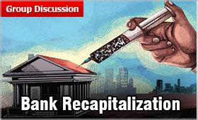 Gd Topics For Mba Placements by Bank Recapitalization Npa Reduction And Not Bank