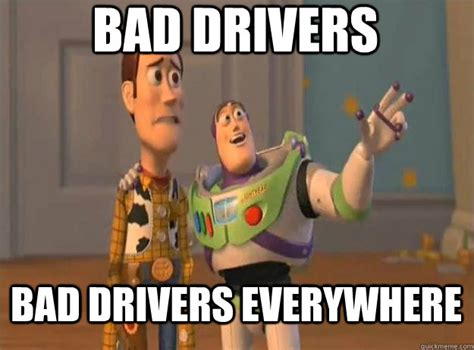 Bad Driver Memes - road bullies 6ws mother wife student worker