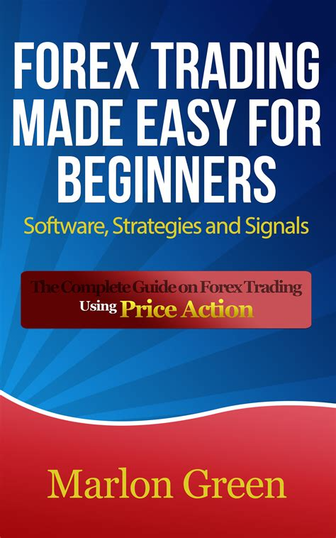 forex trading tutorial for beginners easy forex strategies that work