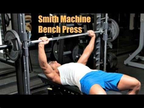 smith machine vs bench press smith machine bench press vs regular flat bench press to