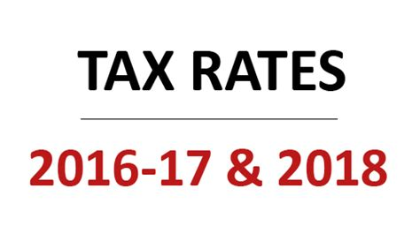 tax tables 2016 17 tax rates and tables for 2016 17 and 2018