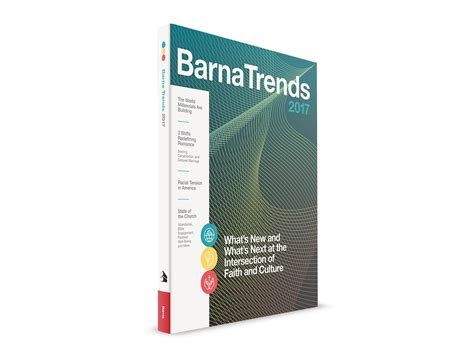 barna trends 2018 what s new and what s next at the intersection of faith and culture books barna trends what s new and what s next barna