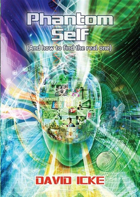 the book of testo david icke s quot phantom self quot a book review the freedom