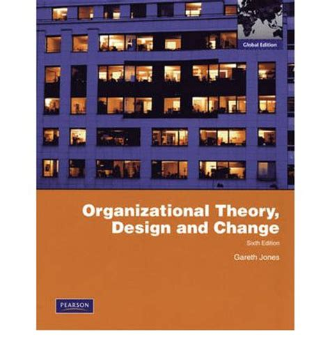 design thinking organizational change organizational theory design and change gareth r