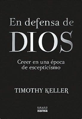 en defensa de dios by timothy keller paperback barnes noble 174