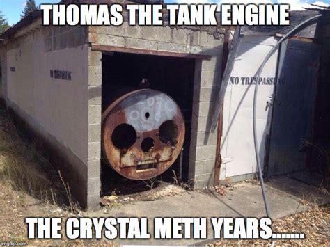 Crystal Meth Meme - thomas the tank engine imgflip