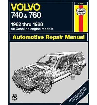 Volvo 740 And 760 Petrol 1982 88 Owner S Workshop Manual