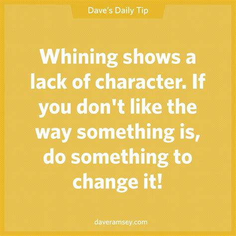 whining shows  lack  character   dont