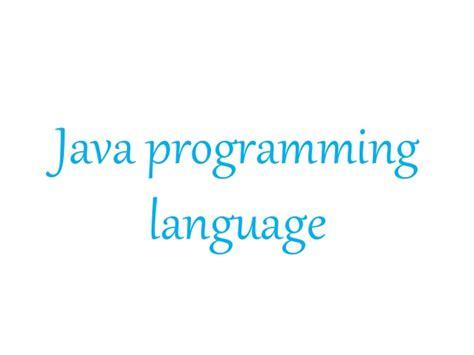 java programming language presentation on java basic