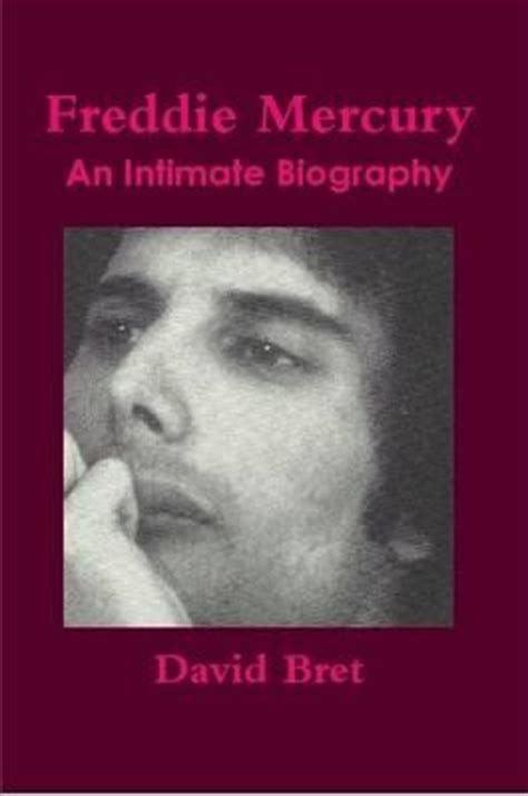 freddie mercury best biography freddie mercury an intimate biography david bret