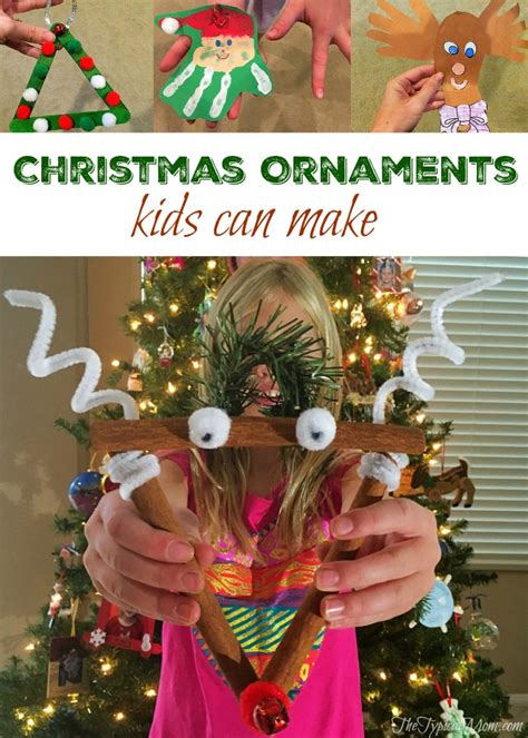 christmas ornaments for kids to make 183 the typical mom
