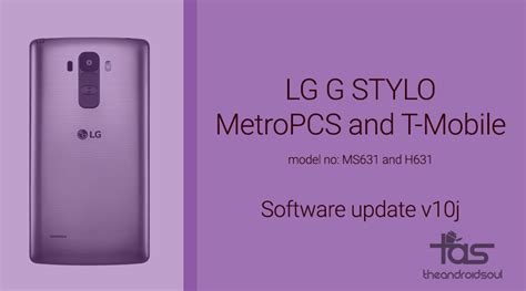 t mobile android update metropcs and t mobile lg g stylo update software version ms63110j and h63110j