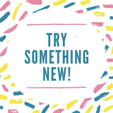try something new this try something new mormon hub