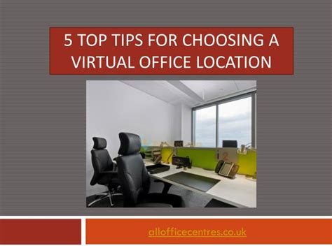 Ppt 5 Top Tips For Choosing A Virtual Office Powerpoint 5 Tips For Choosing Where To Put A
