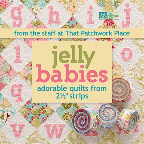 That Patchwork Place Patterns - that patchwork place jelly babies adorable quilts