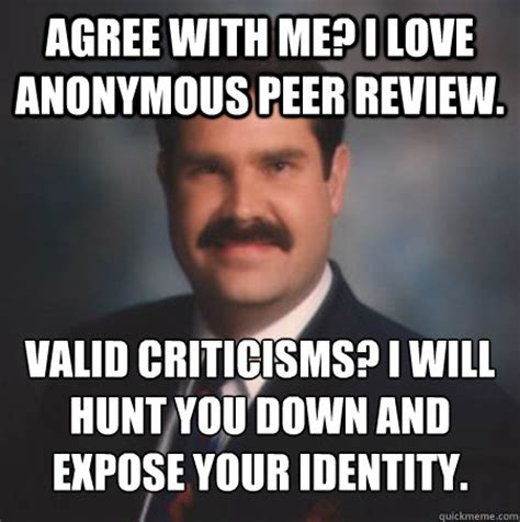 Meme Review - agree with me i love anonymous peer review valid