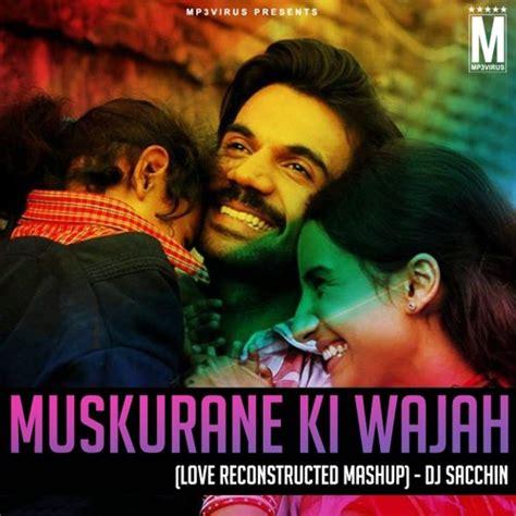 download mp3 dj muskurane muskurane ki wajah love reconstructed mashup dj