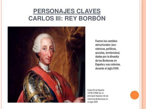 biografia de carlos i i reformas borbonicas virreinato siglo xviii