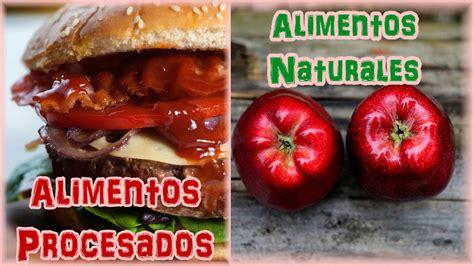imagenes de alimentos naturales y procesados comer sano alimentos procesados y naturales