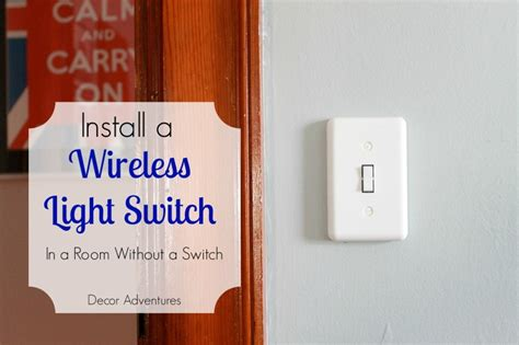 how to add a wireless light switch 187 decor adventures
