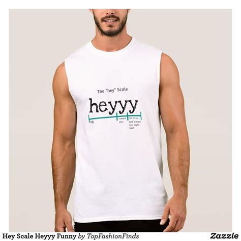 hey scale heyyy funny sleeveless shirt zazzlecom